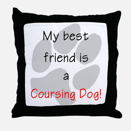 My best friend is a Coursing Dog Throw Pillow