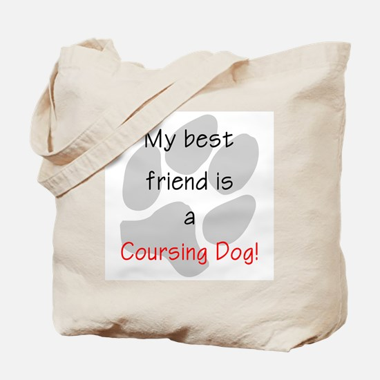 My best friend is a Coursing Dog Tote Bag