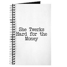 She Twerks Hard for the Money Journal