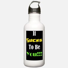 It Sucks To Be You - B Water Bottle
