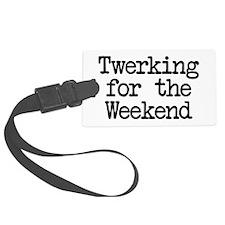 Twerking for the Weekend Luggage Tag