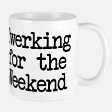 Twerking for the Weekend Mug