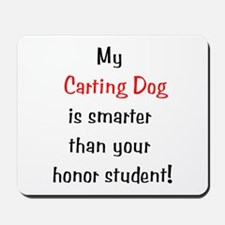 My Carting Dog is smarter... Mousepad