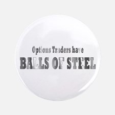 """Options traders have balls of steel 3.5"""" Butt"""
