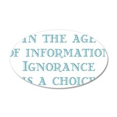 Ignorance is a Choice Wall Decal
