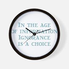 Ignorance is a Choice Wall Clock