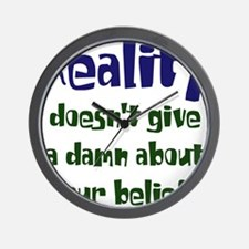 Reality doesnt give a damn Wall Clock