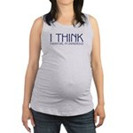 ithink2.png Maternity Tank Top