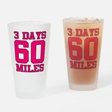 3 Days 60 Miles Drinking Glass