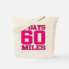 3 Days 60 Miles Tote Bag
