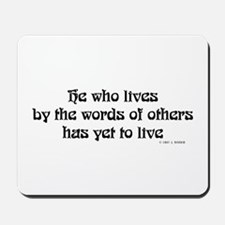 He who lives by the words of  Mousepad