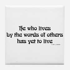 He who lives by the words of  Tile Coaster