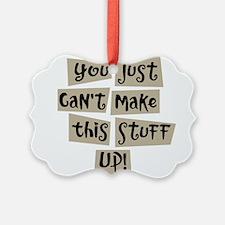 Stuff Up! - Ornament