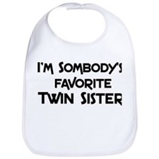 Favorite Twin Sister Bib