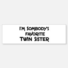 Favorite Twin Sister Bumper Bumper Bumper Sticker