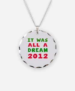 It Was All A Dream 2012 Necklace Circle Charm