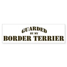 Border Terrier: Guarded by Bumper Bumper Sticker