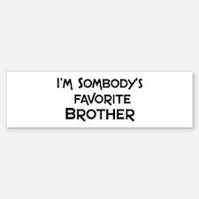 Favorite Brother Bumper Bumper Bumper Sticker