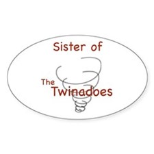 Sister of Twinadoes Oval Decal