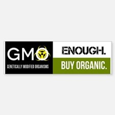 GMO-Enough! Buy Organic Sticker (Bumper)