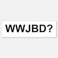 WWJBD Bumper Bumper Bumper Sticker