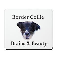 Border Collie:Brains & Beauty Mousepad