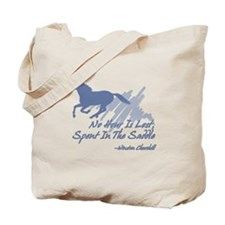 No hour is lost in the saddle Tote Bag