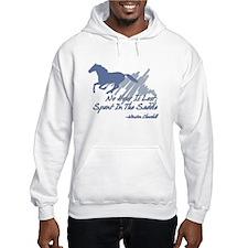 No hour is lost in the saddle Hoodie Sweatshirt