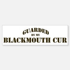 Blackmouth Cur: Guarded by Bumper Bumper Bumper Sticker