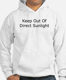 Keep Out of Direct Sunlight Hoodie
