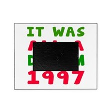 It Was All A Dream 1997 Picture Frame