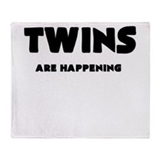 TWINS ARE HAPPENING Throw Blanket