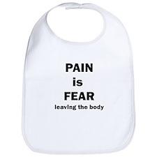 Pain is fear leaving the body Bib