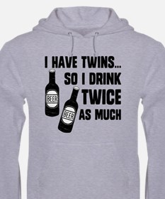 DRINK TWICE AS MUCH Hoodie