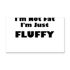 im not fat im just fluffy Rectangle Car Magnet
