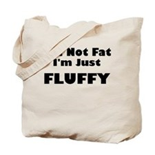 im not fat im just fluffy Tote Bag