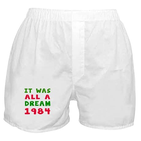 It Was All A Dream 1984 Boxer Shorts