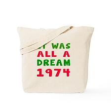 It Was All A Dream 1974 Tote Bag