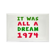 It Was All A Dream 1974 Rectangle Magnet