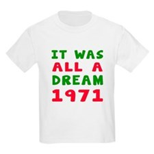 It Was All A Dream 1971 T-Shirt