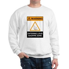 Warning! Entering Loud Bagpip Sweatshirt