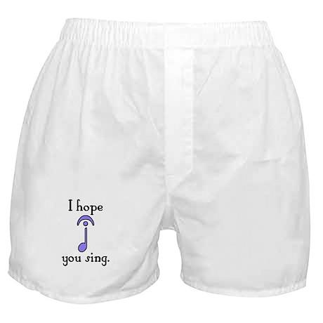 I Hope You Sing Boxer Shorts