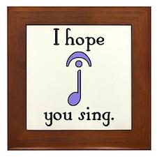 I Hope You Sing Framed Tile