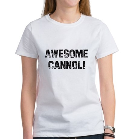 Awesome Cannoli Women's T-Shirt