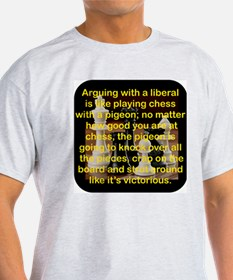 ARGUING WITH A LIBERAL IS LIKE T-Shirt
