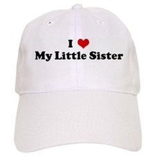 I Love My Little Sister Baseball Cap
