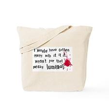 ...pesky luminol Tote Bag