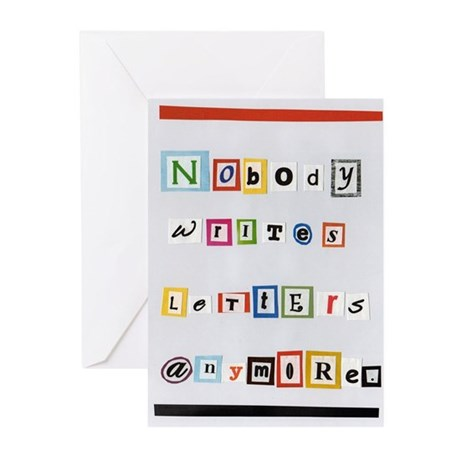 Nobody writes letters anymore. Greeting Cards (10)