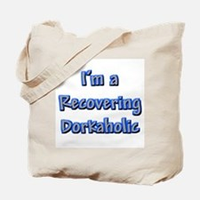 Recovering Dorkaholic Tote Bag