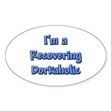 Recovering Dorkaholic Oval Decal